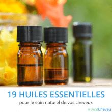 Huiles essentielles pour le soin naturel des cheveux
