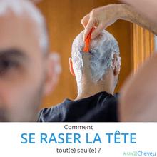 Comment se raser la tête tout(e) seul(e) ? - A Un Cheveu